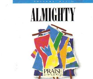 Almighty: Praise and Worship: Music