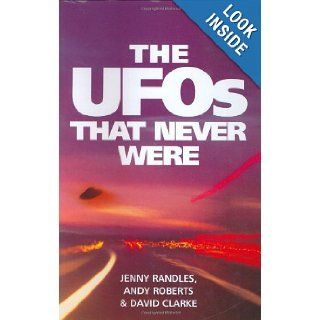 The UFOs That Never Were Jenny Randles 9781902809359 Books