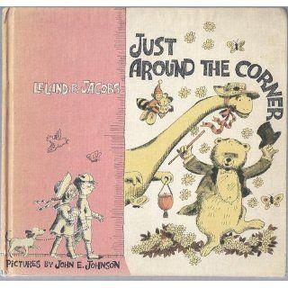 Just Around the Corner Leland B. Jacobs 9780945500117 Books