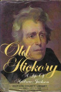 Old Hickory: A life of Andrew Jackson: Burke Davis: 9780803765481: Books
