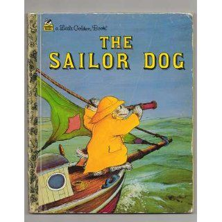 The Sailor Dog (A Little Golden Book): Margaret Wise Brown, Garth Williams: 9780307001436: Books