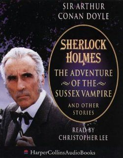 Sherlock Holmes: The Adventure of the Sussex Vampire and Other Stories (HarperCollinsAudioBooks): Sir Arthur Conan Doyle, Christopher Lee: 9780001054998: Books