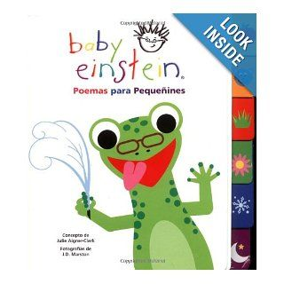 Baby Einstein: Poemas para pequenines: Poems for Little Ones, Spanish Language Edition (Baby Einstein: Libros con lenguetas) (Spanish Edition): J. D. Marston, Julie Aigner Clark: 9789707181595: Books