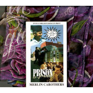 Prison to Praise: Merlin R. Carothers: 9780943026022: Books