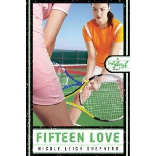 Fifteen Love (PrettyTough): Nicole Leigh Shepherd: 9781595144188: Books