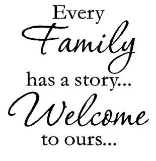EVERY FAMILY HAS A STORY WELCOME TO OURS ART QUOTE VINYL LETTERS DECALS WALL STICKERS DECORS
