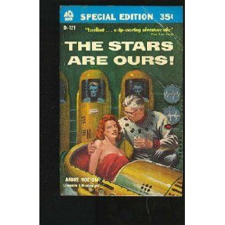 The Stars Are Ours Andre Norton 9780441784356 Books