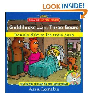 Easy French Storybook Goldilocks and the Three Bears(Book + Audio CD) Boucle D'or et les Trois Ours (McGraw Hill's Easy French Storybook) Ana Lomba 9780071461733  Children's Books