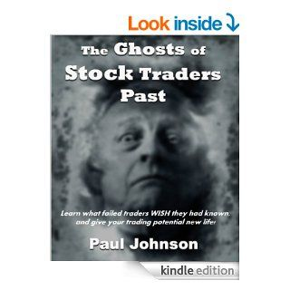 The Ghosts of Stock Traders Past   Kindle edition by Paul Johnson. Business & Money Kindle eBooks @ .
