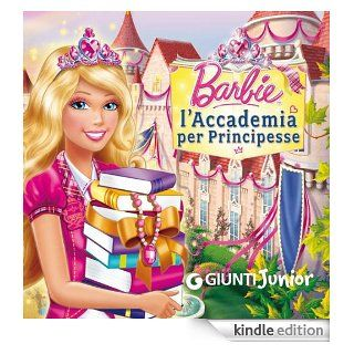 Barbie. L'Accademia per Principesse (Italian Edition) eBook: Andrea Giuliani: Kindle Store