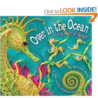 Over in the Ocean In a Coral Reef (Simply Nature Books) Marianne Berkes, Jeanette Canyon 9781584690825  Children's Books