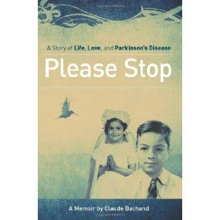 Please Stop Claude Bachand 9781463730277 Books
