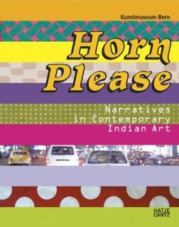 Horn Please: Narratives in Contemporary Indian Art: Bernhard Fibicher, Suman Gopinath: Books