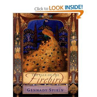 The Tale of The Firebird (9780399235849): Gennady Spirin, Tatiana Popova: Books
