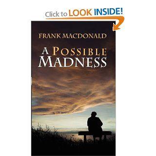 A Possible Madness (9781897009789): Frank MacDonald: Books