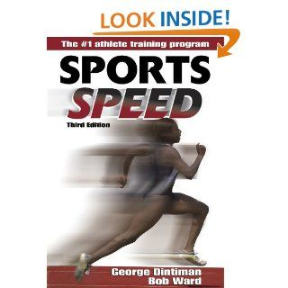 Sports Speed   3rd Edition: Robert D. Ward, George B. Dintiman, Bob Ward: 9780736046497: Books