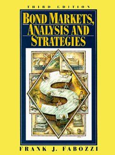 Bond Markets: Analysis and Strategies: Frank J. Fabozzi: 9780133391510: Books