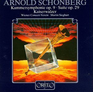 Schoenberg: Chamber Symphony No.1 / Suite op. 29 / Johann Strauss II: Emperor Waltz, arranged by Schoenberg: Music