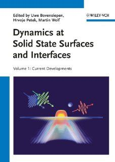 Dynamics at Solid State Surfaces and Interfaces: 2 Volume Set: Uwe Bovensiepen, Hrvoje Petek, Martin Wolf: 9783527409389: Books