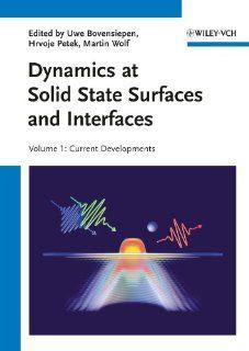 Dynamics at Solid State Surfaces and Interfaces 2 Volume Set Uwe Bovensiepen, Hrvoje Petek, Martin Wolf 9783527409389 Books