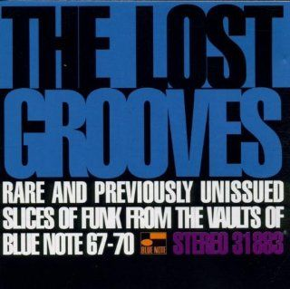 The Lost Grooves: Rare and Previously Unissued Slices of Funk from the Vaults of Blue Note (1967 70): Music