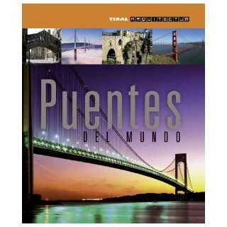 Puentes del mundo (Arquitectum) (Spanish Edition): Inc. Susaeta Publishing: 9788499281032: Books