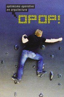 Optimismo Operativo En Arquitectura   Opop! (Spanish Edition) (9788495951953): Manuel Gausa: Books