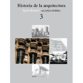 Historia de la arquitectura/ History of Architecture (Spanish Edition) Spiro Kostof 9788420670782 Books
