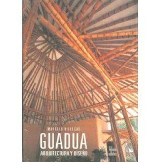 Guadua: Arquitectura y diseno: Marcelo Villegas: 9789588156057: Books