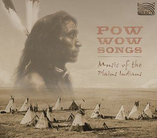 Powwow Songs: Music of the Plains Indians: Music