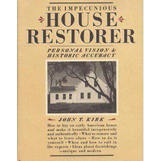 The Impecunious House Restorer: John T. Kirk: 9780394724096: Books