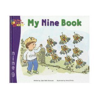 My Nine Book (My First Steps to Math): Jane Belk Moncure, Anna DiVito: 9781592966646: Books