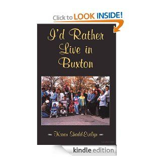 I'd Rather Live in Buxton eBook: Karen Shadd Evelyn: Kindle Store