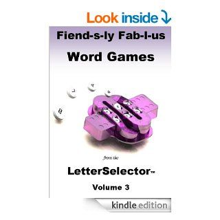 Fiend s ly Fab l us Word Games from the LetterSelector: Volume 3   Kindle edition by Angela Ramsay. Humor & Entertainment Kindle eBooks @ .
