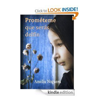 Prom�teme que ser�s delf�n (Spanish Edition) eBook: Amelia Noguera, Rafael M. Claud�n: Kindle Store