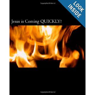 Jesus is Coming QUICKLY!: Who is the Almighty, the Son of the Almighty, and Satan? Jesus identified in the first century and his illustrations. WhenIdentifying false Christs & false prophets.: Dale A. Beckman Jr.: 9781466323797: Books