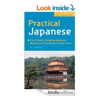 Practical Japanese Your Guide to Speaking Japanese Quickly and Effortlessly in a Few Hours (Japanese Phrasebook) eBook Jun Maeda Kindle Store