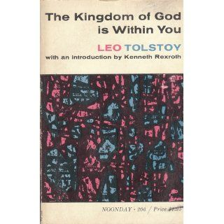 The Kingdom of God is Within You; Or, Christianity not as a Mystical Teaching but as a New Concept of Life: Leo Tolstoy: Books