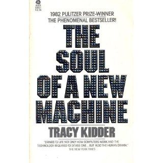 The Soul of A New Machine: Tracy Kidder: 9780316491976: Books