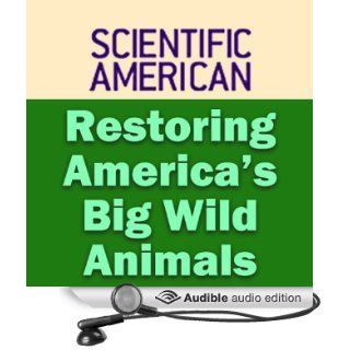 Restoring America's Big Wild Animals: Scientific American (Audible Audio Edition): C. Josh Donlan, Scientific American, Sal Giangrasso: Books