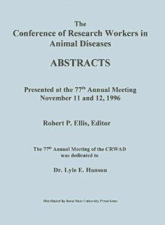 The Conference of Research Workers in Animal Diseases Abstracts: Presented at the 77th Annual Meeting November 11 and 12, 1996: 9780813828411: Medicine & Health Science Books @
