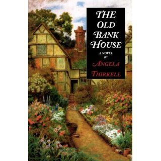 The Old Bank House (Angela Thirkell Barsetshire Series): Angela Thirkell: 9781559212052: Books