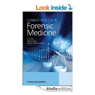 Current Practice in Forensic Medicine   Kindle edition by John Gall, Jason Payne James. Professional & Technical Kindle eBooks @ .