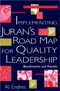 Implementing Juran's Road Map for Quality Leadership: Benchmarks and Results: Al Endres: 9780471296195: Books