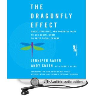 The Dragonfly Effect (Audible Audio Edition): Jennifer Aaker, Andy Smith: Books
