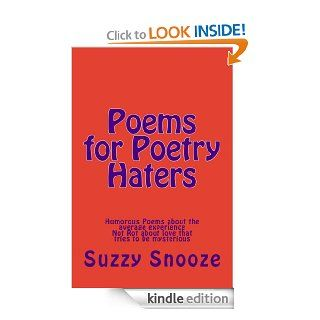Poems for Poetry Haters eBook: Suzzy Snooze: Kindle Store