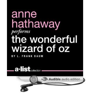 The Wonderful Wizard of Oz (Audible Audio Edition) L. Frank Baum, Anne Hathaway Books