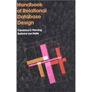 Handbook of Relational Database Design: Candace C. Fleming, Barbara Von Halle: Books