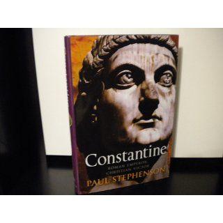 Constantine: Roman Emperor, Christian Victor: Paul Stephenson: 9781590203248: Books