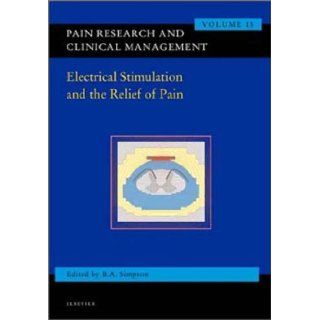 Electrical Stimulation in Pain Relief: Pain Research and Clinical Managemnet Series, Volume 15, 1e (Pain Research and Clinical Management): 9780444512581: Medicine & Health Science Books @